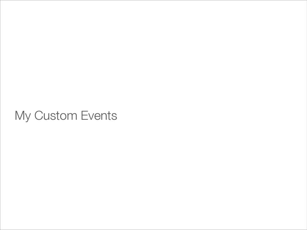 My Custom Events