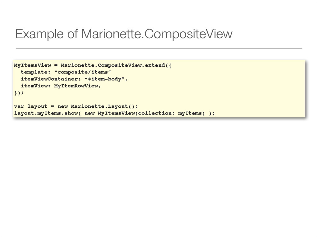 Example of Marionette.CompositeView MyItemsView...