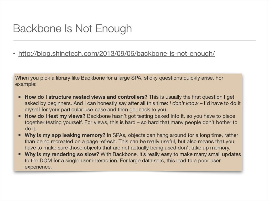 Backbone Is Not Enough • http://blog.shinetech....