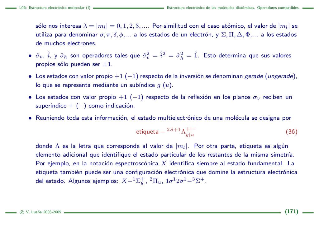 L06: Estructura electr´ onica molecular (I) Est...