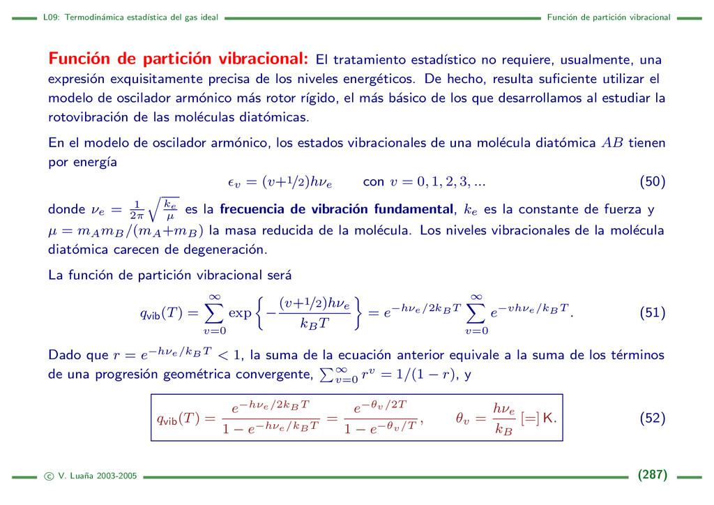 L09: Termodin´ amica estad´ ıstica del gas idea...