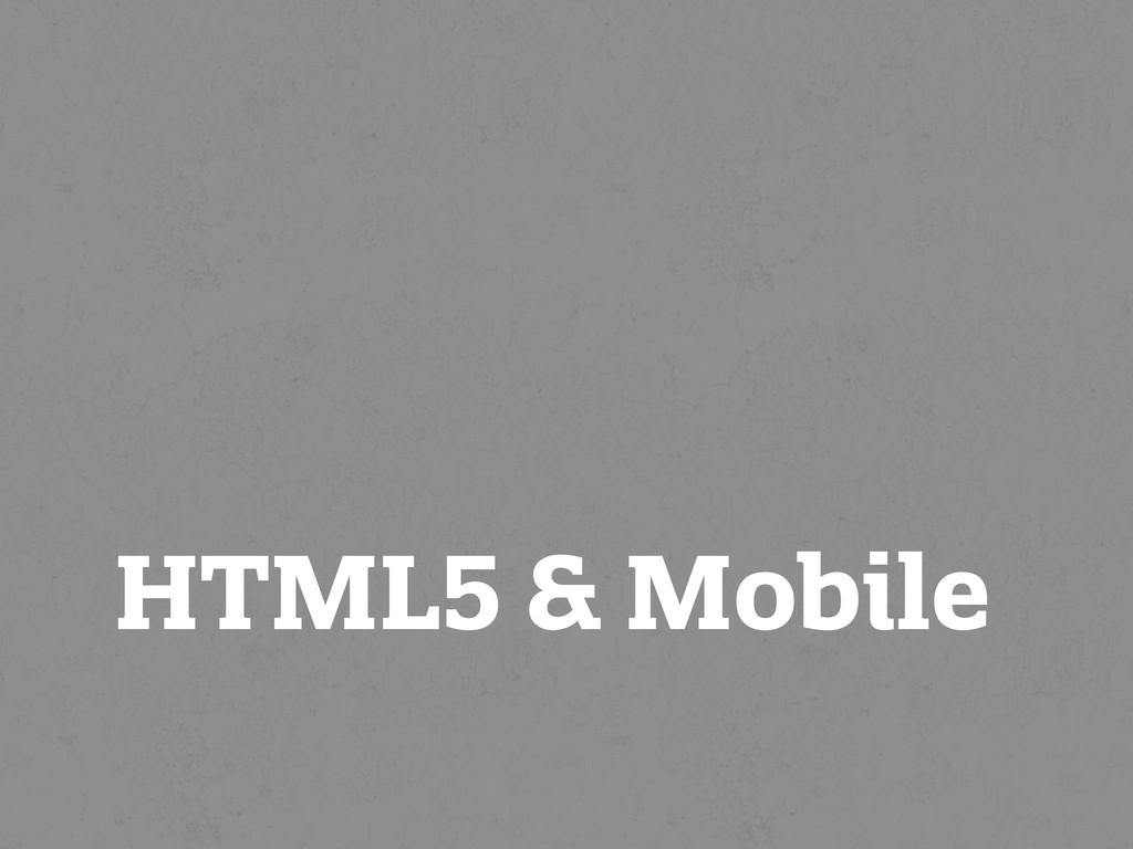 HTML5 & Mobile
