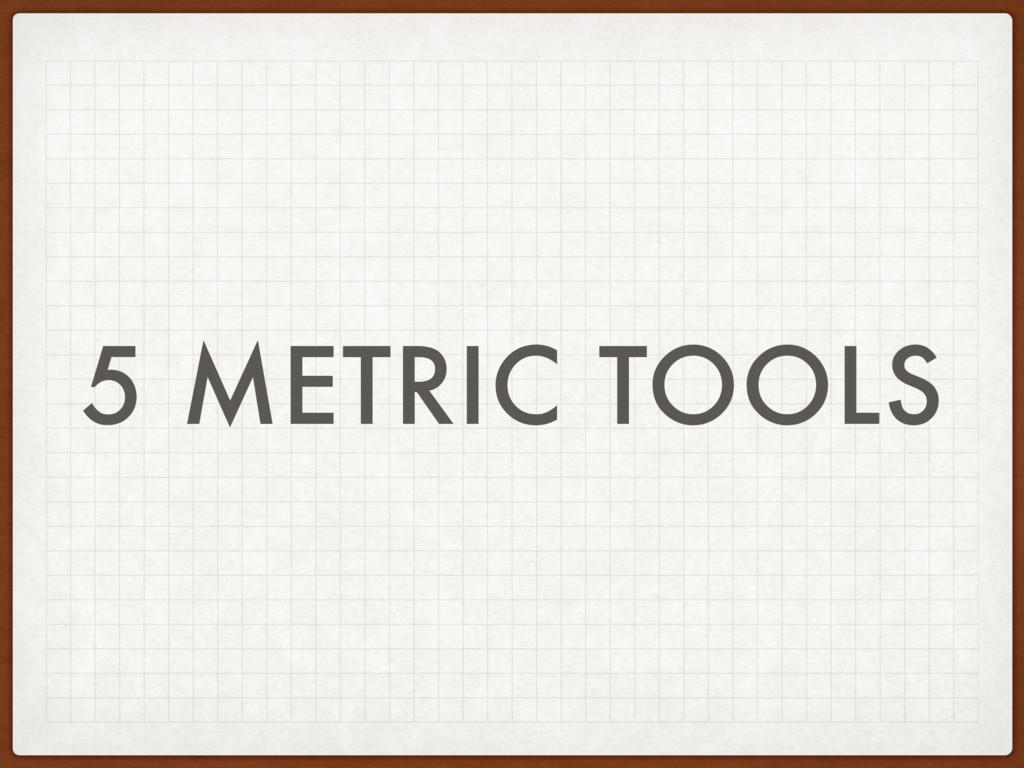 5 METRIC TOOLS