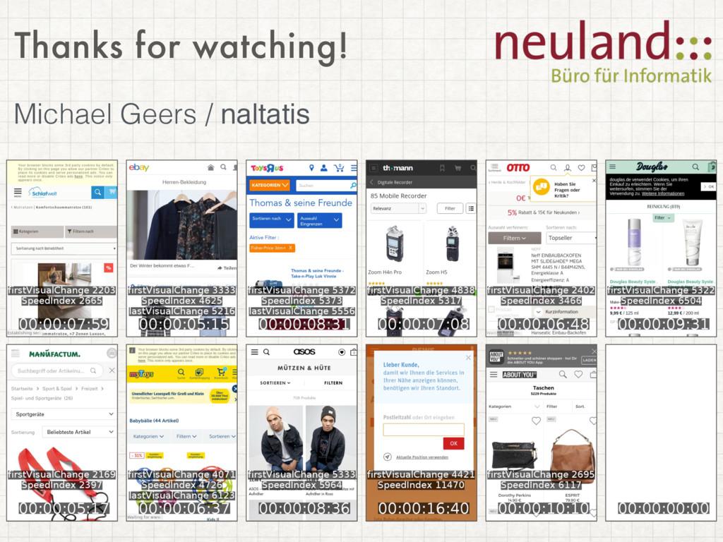 Thanks for watching! Michael Geers / naltatis