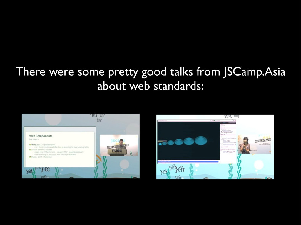 There were some pretty good talks from JSCamp.A...