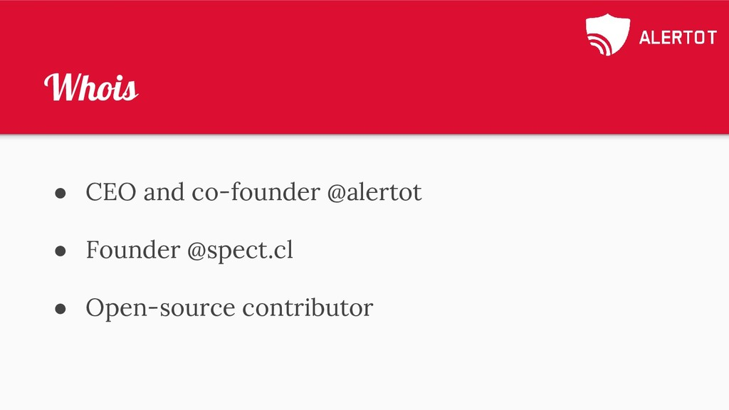 Whois ● CEO and co-founder @alertot ● Founder @...