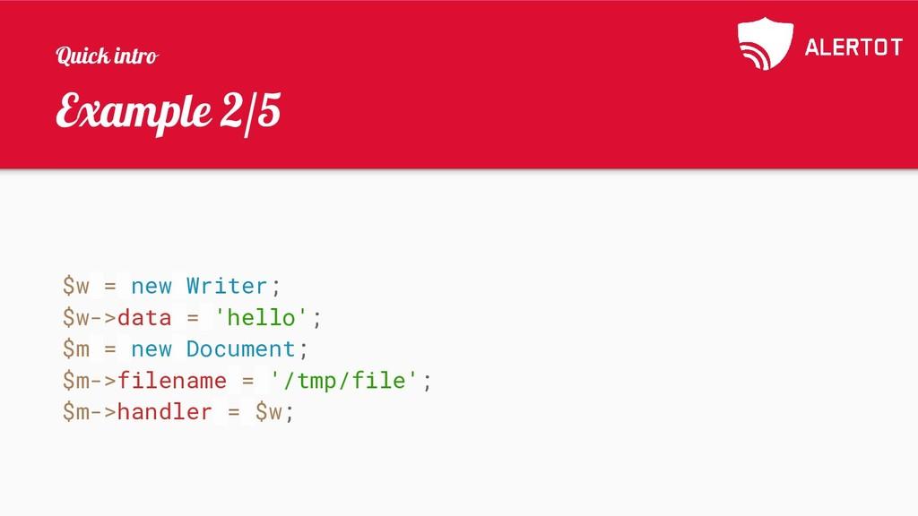 Example 2/5 $w = new Writer; $w->data = 'hello'...