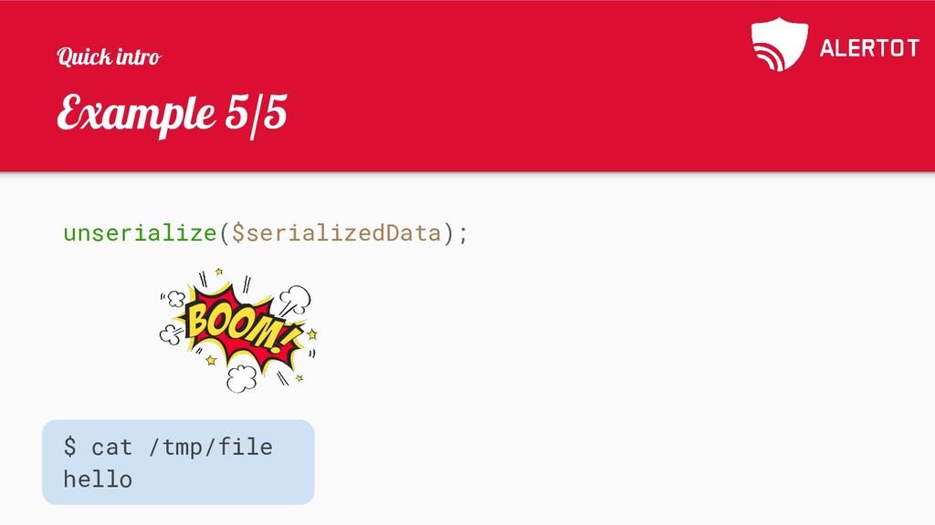 Example 5/5 unserialize($serializedData); $ cat...