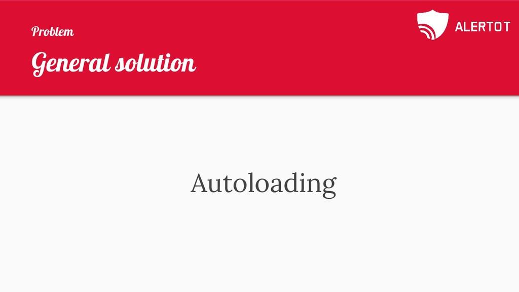 General solution Autoloading Problem
