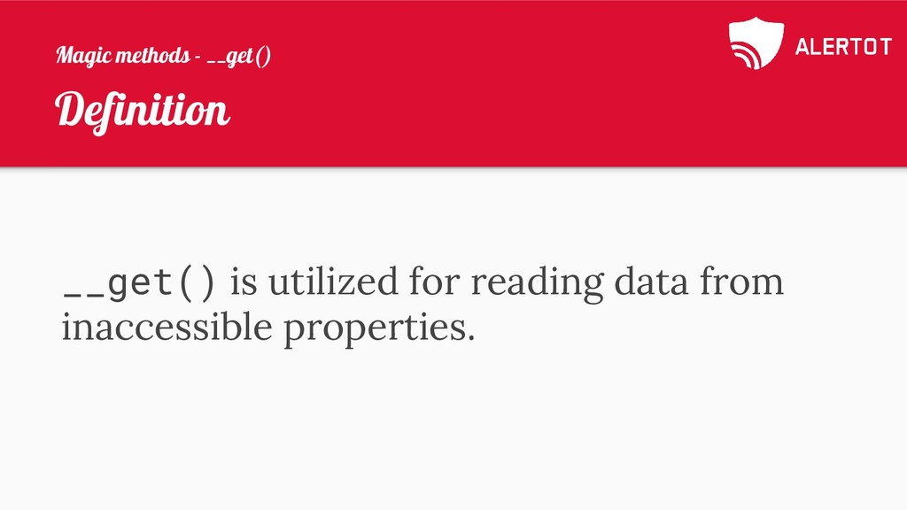 Definition __get() is utilized for reading data...