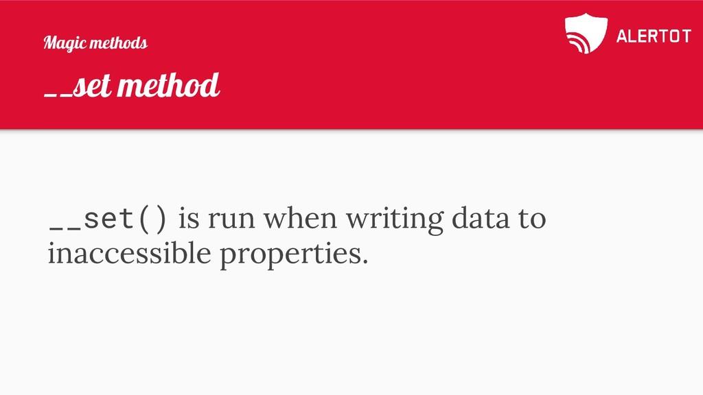 __set method __set() is run when writing data t...