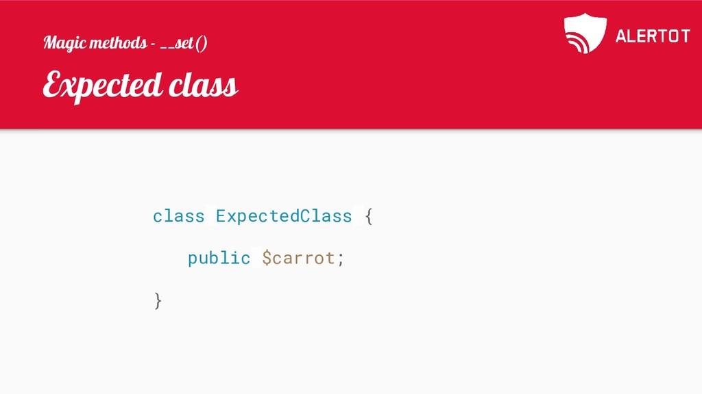 Expected class class ExpectedClass { public $ca...