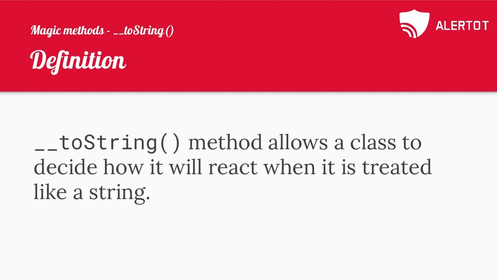 Definition __toString() method allows a class t...