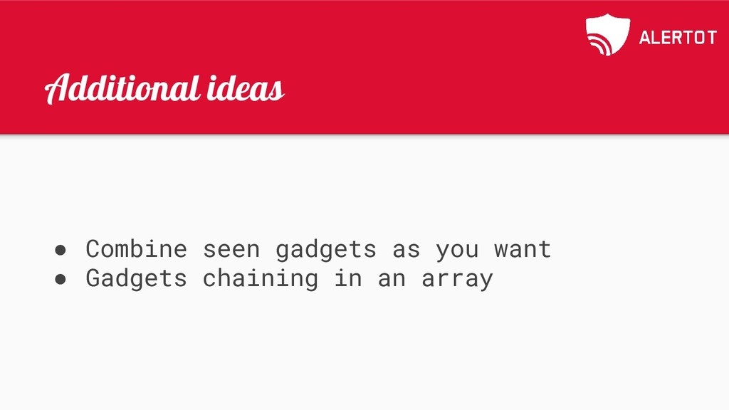 Additional ideas ● Combine seen gadgets as you ...