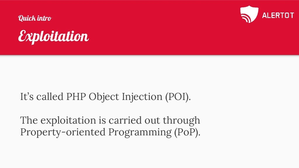 Exploitation It's called PHP Object Injection (...