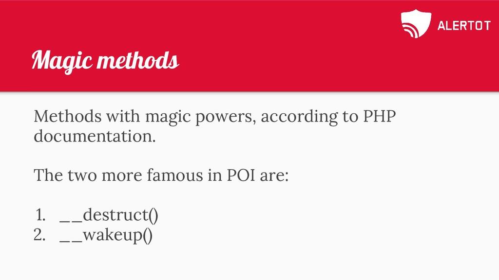 Magic methods Methods with magic powers, accord...