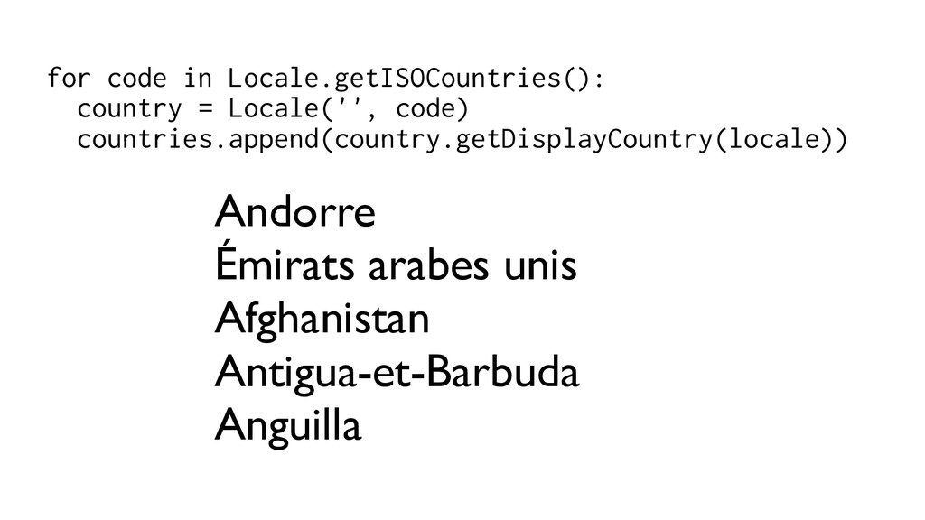 for code in Locale.getISOCountries(): country =...