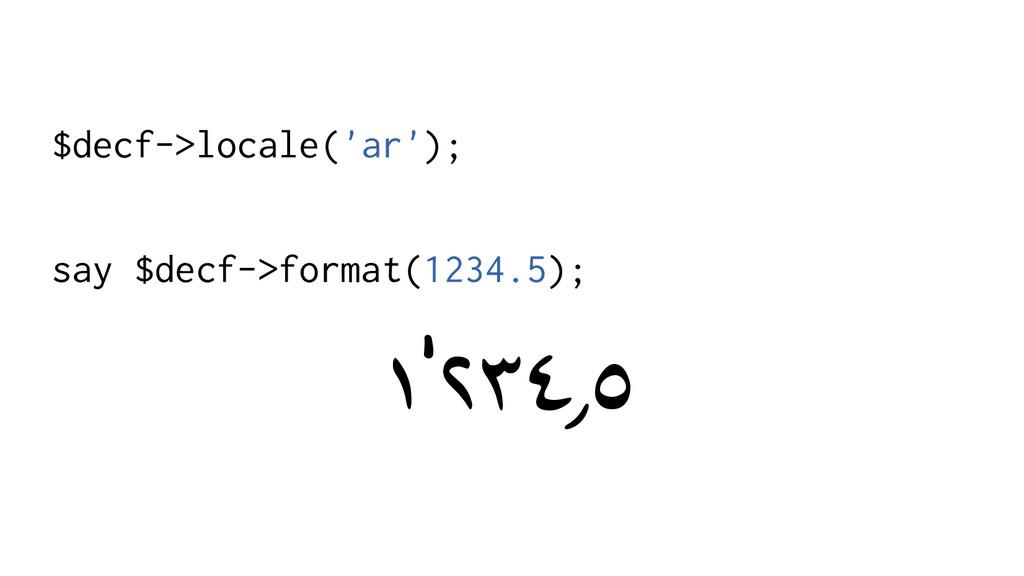 $decf->locale('ar'); say $decf->format(1234.5);...