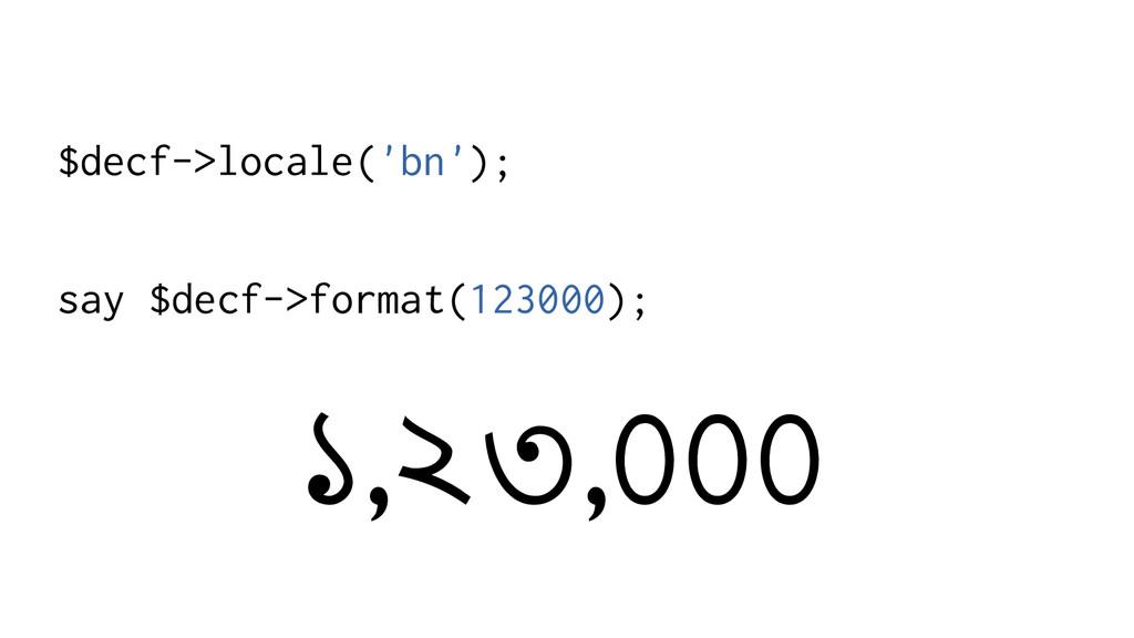 $decf->locale('bn'); say $decf->format(123000);...