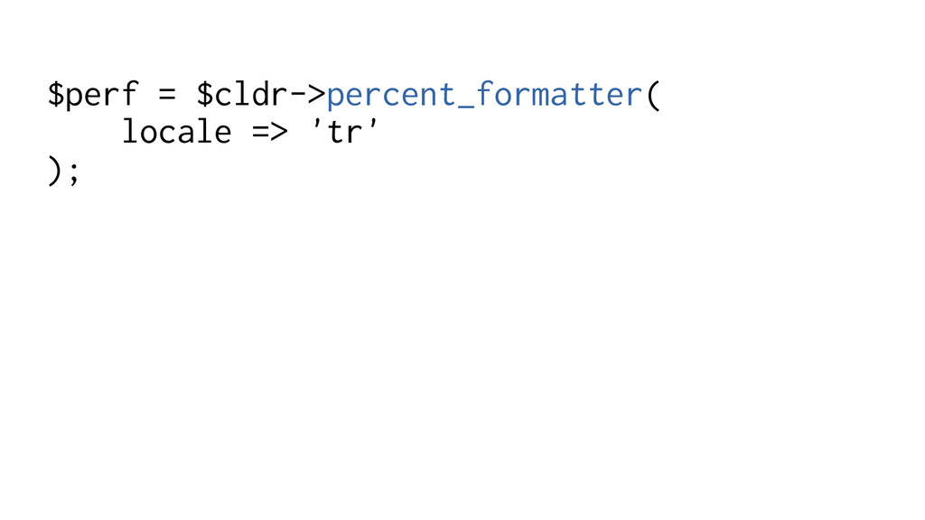 $perf = $cldr->percent_formatter( locale => 'tr...