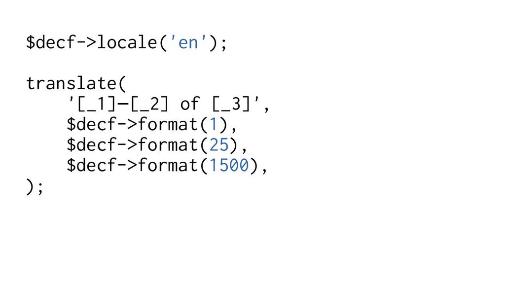 $decf->locale('en'); translate( '[_1]–[_2] of [...