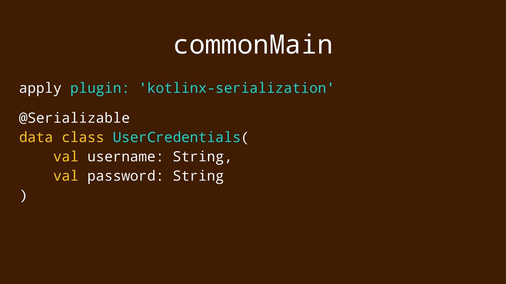 commonMain apply plugin: 'kotlinx-serialization...