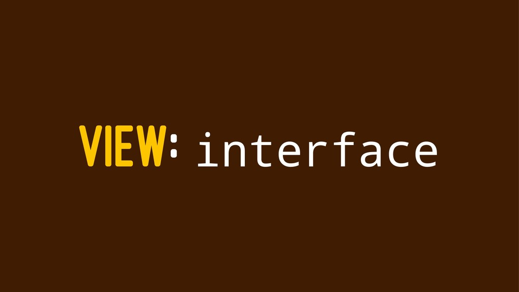 VIEW: interface