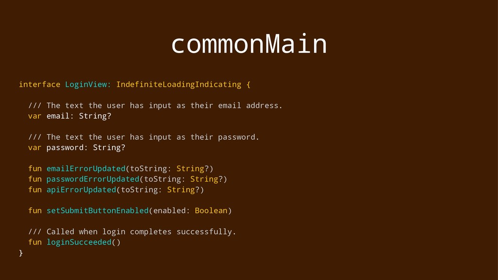commonMain interface LoginView: IndefiniteLoadi...