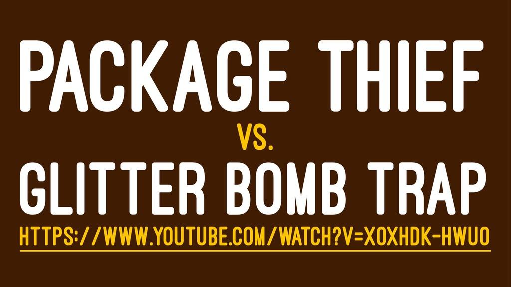 PACKAGE THIEF VS. GLITTER BOMB TRAP HTTPS://WWW...