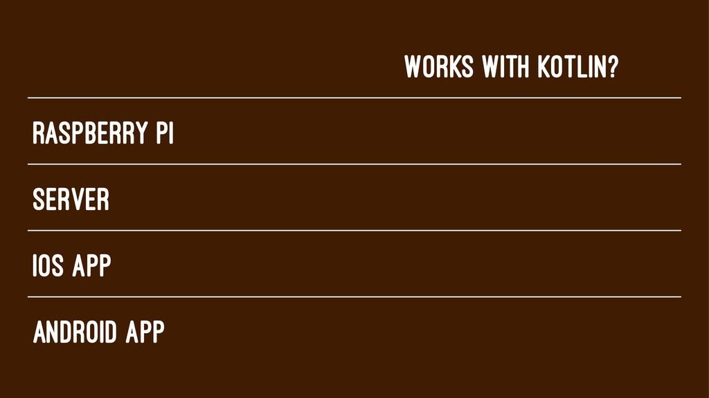 Works with Kotlin? Raspberry pi Server iOS app ...