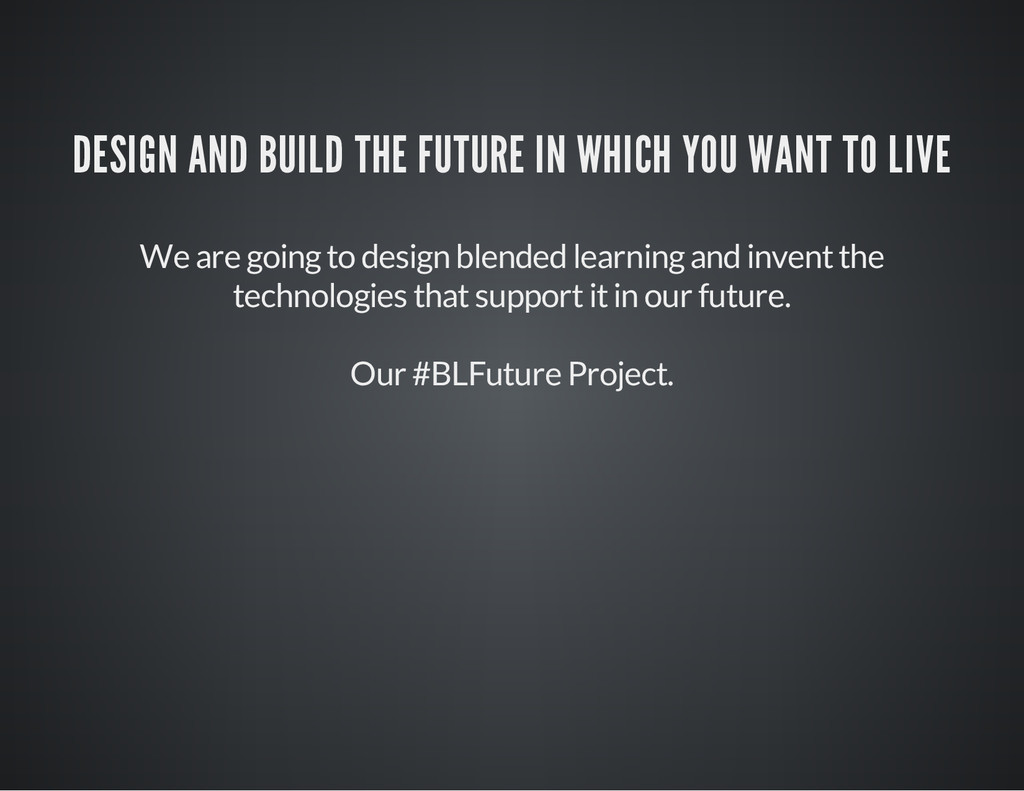 DESIGN AND BUILD THE FUTURE IN WHICH YOU WANT T...