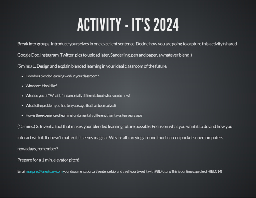 ACTIVITY - IT'S 2024 Break into groups. Introdu...