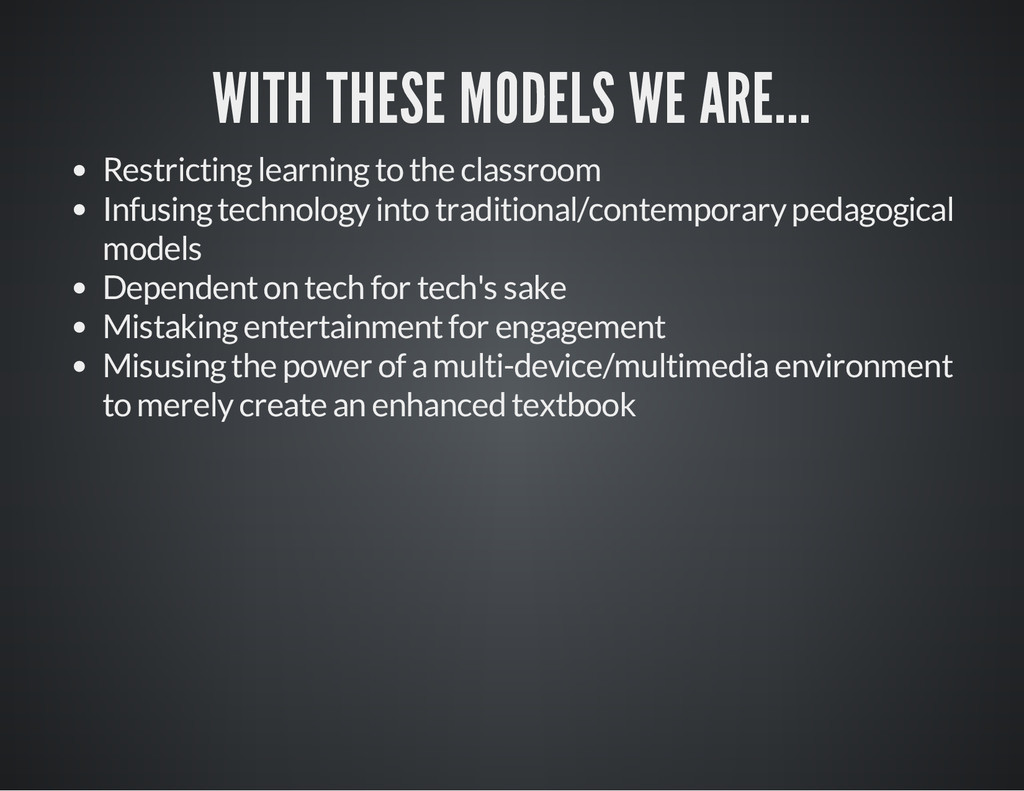 WITH THESE MODELS WE ARE... Restricting learnin...