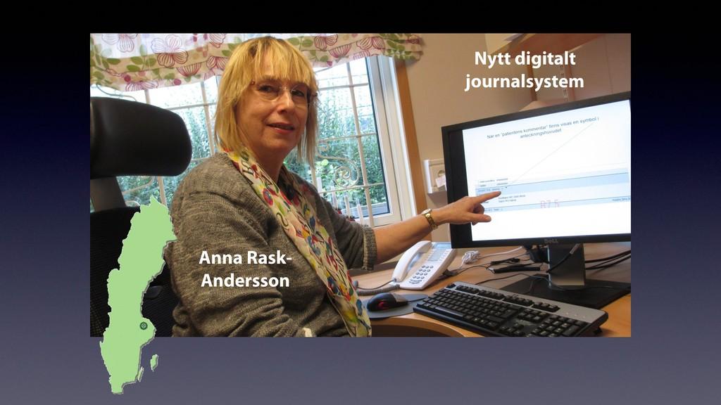 Nytt digitalt journalsystem Anna Rask- Andersson