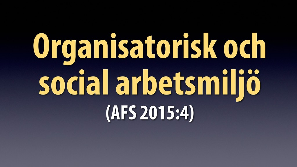 Organisatorisk och social arbetsmiljö (AFS 2015...