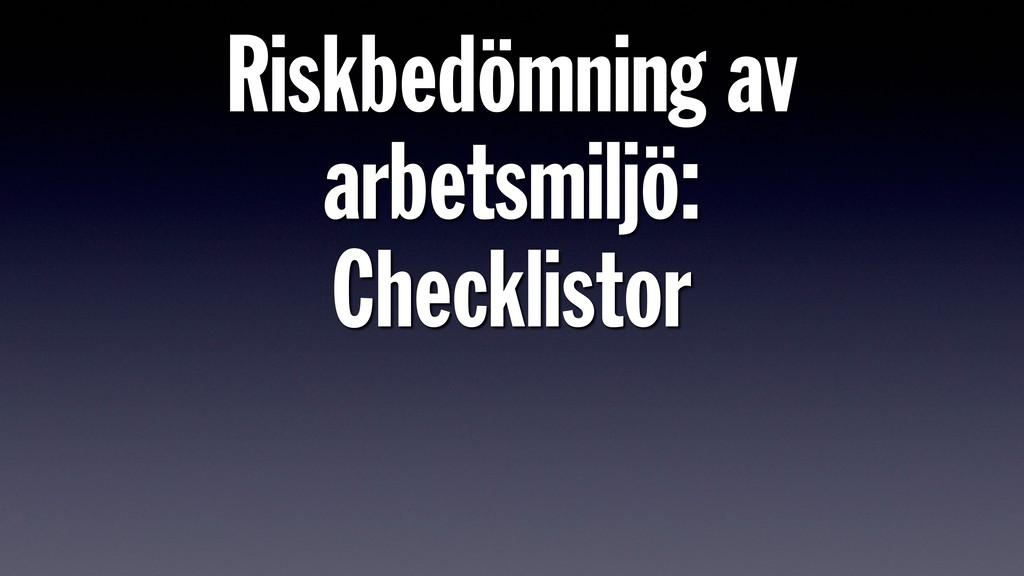 Riskbedömning av arbetsmiljö: Checklistor