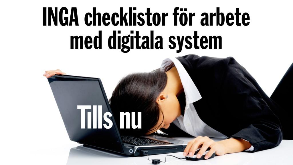 INGA checklistor för arbete med digitala system...