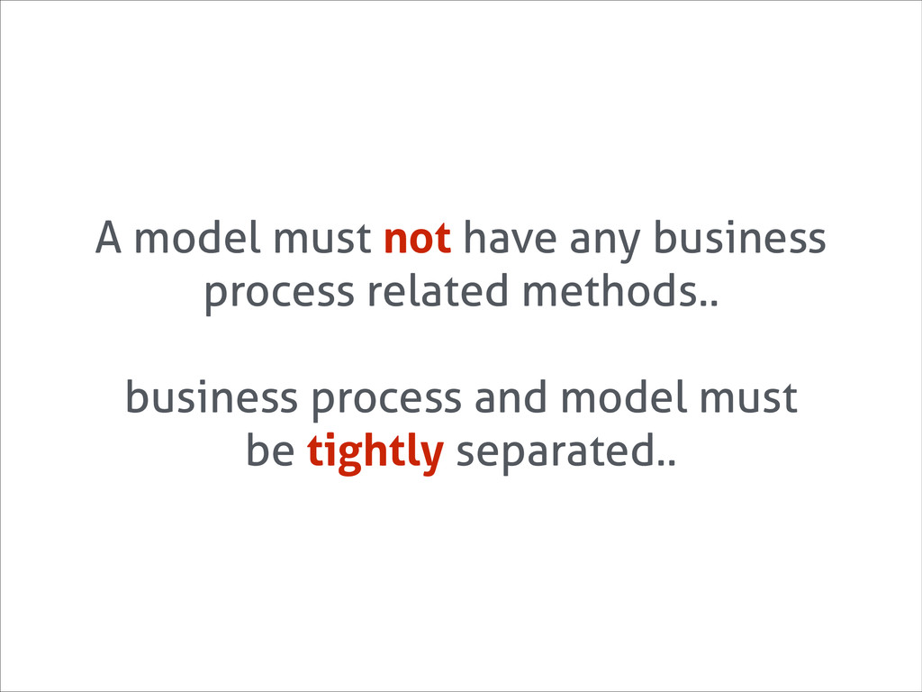 A model must not have any business process rela...