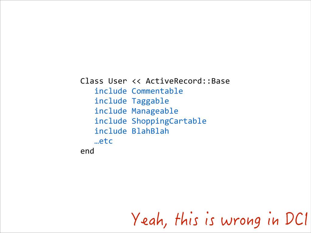 Class User << ActiveRecord::Base  ...