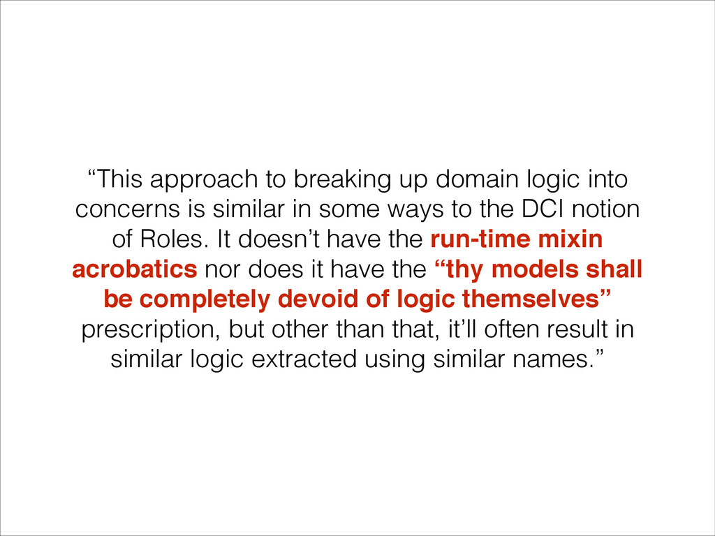 """""""This approach to breaking up domain logic into..."""