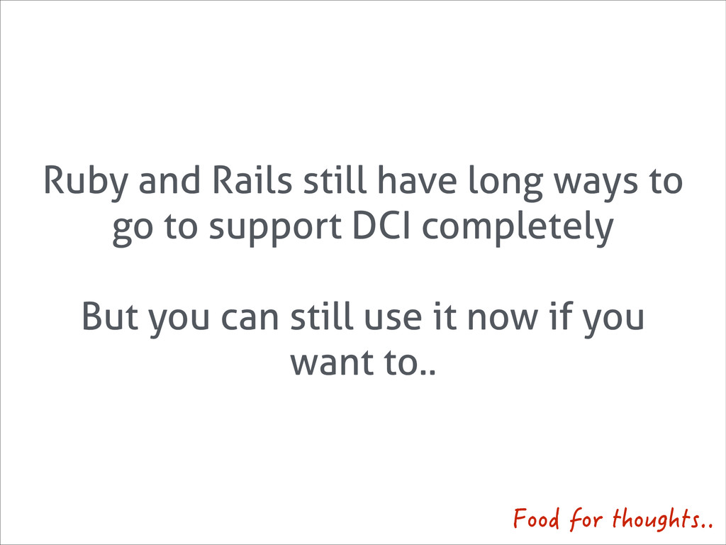 Ruby and Rails still have long ways to go to su...