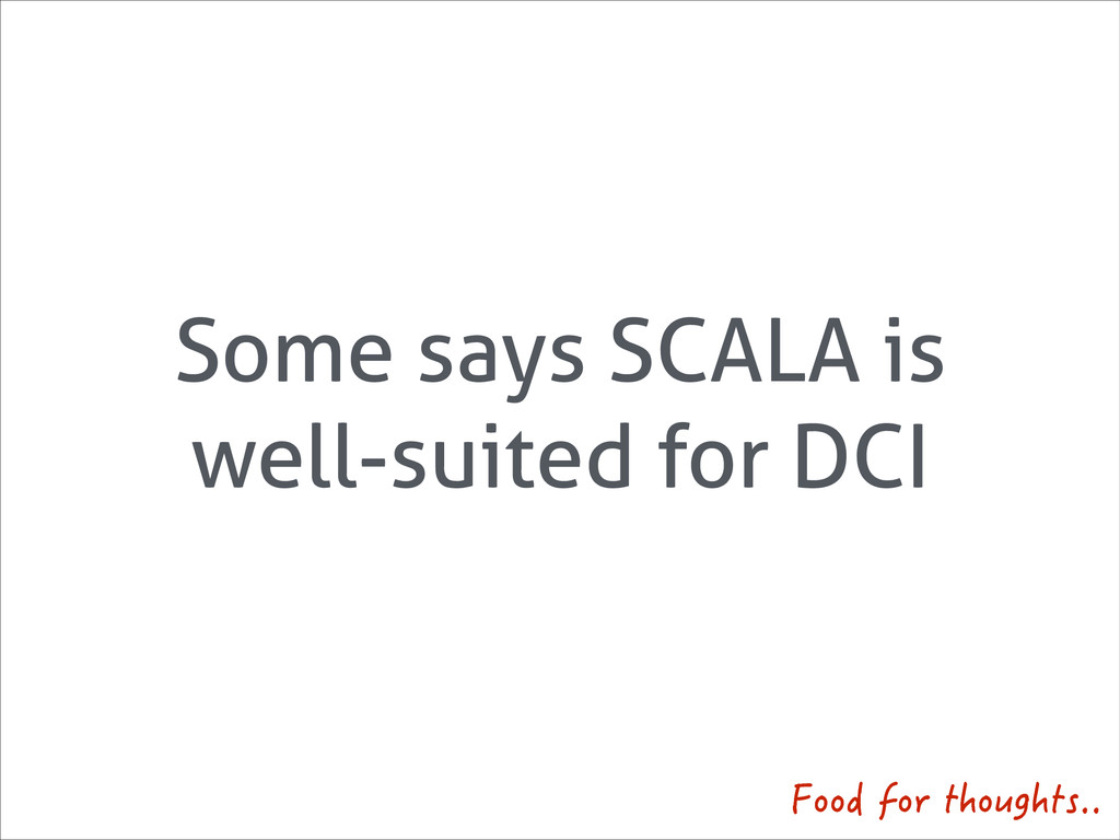 Some says SCALA is well-suited for DCI (QQFHQT...