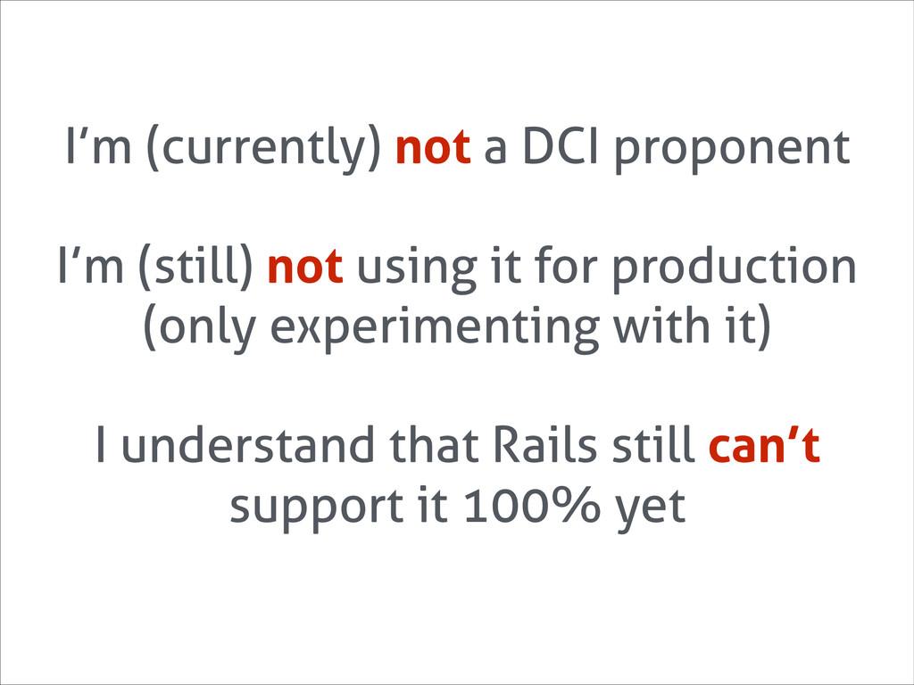 I'm (currently) not a DCI proponent ! I'm (stil...