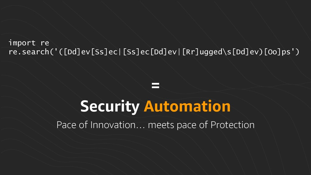 = Security Automation import re re.search('([Dd...