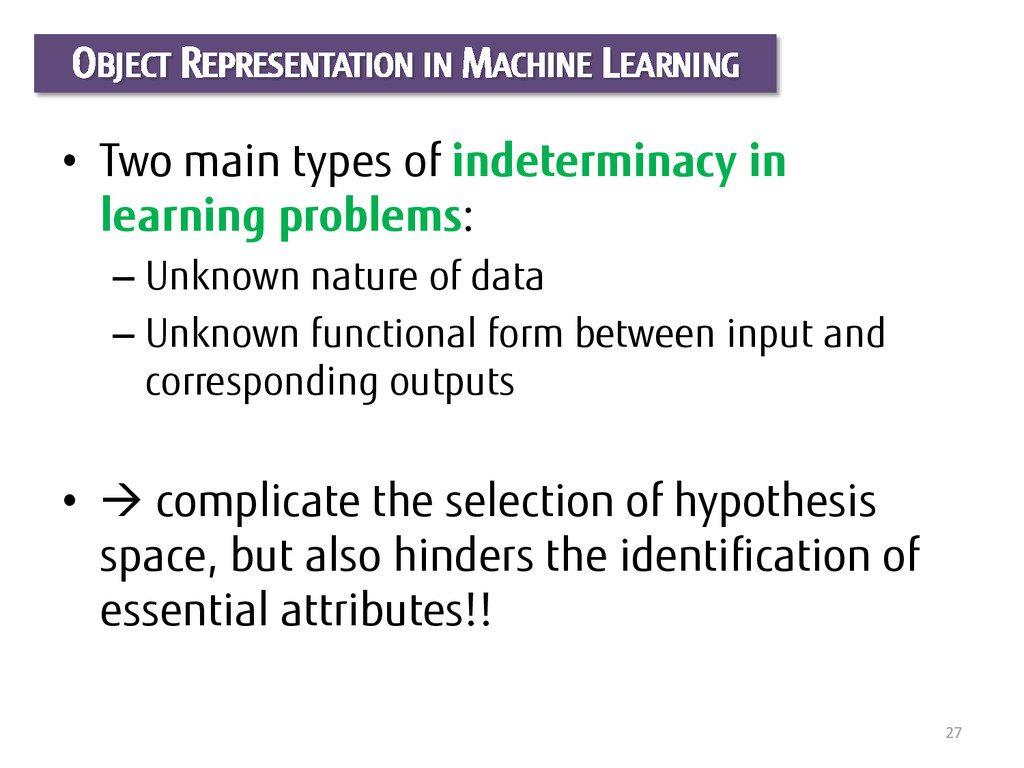 27 OBJECT REPRESENTATION IN MACHINE LEARNING • ...