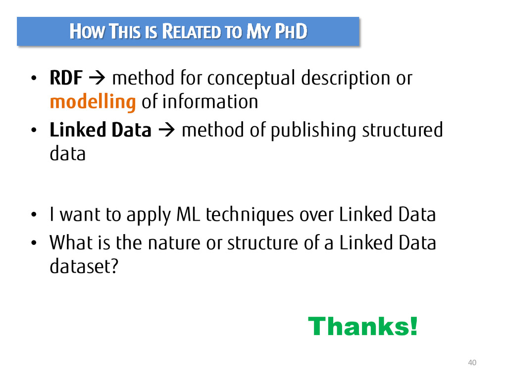 40 HOW THIS IS RELATED TO MY PHD • RDF  method...