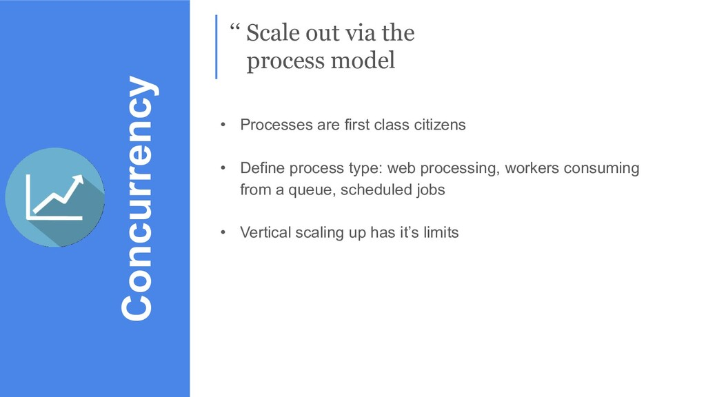 Concurrency '' Scale out via the process model ...