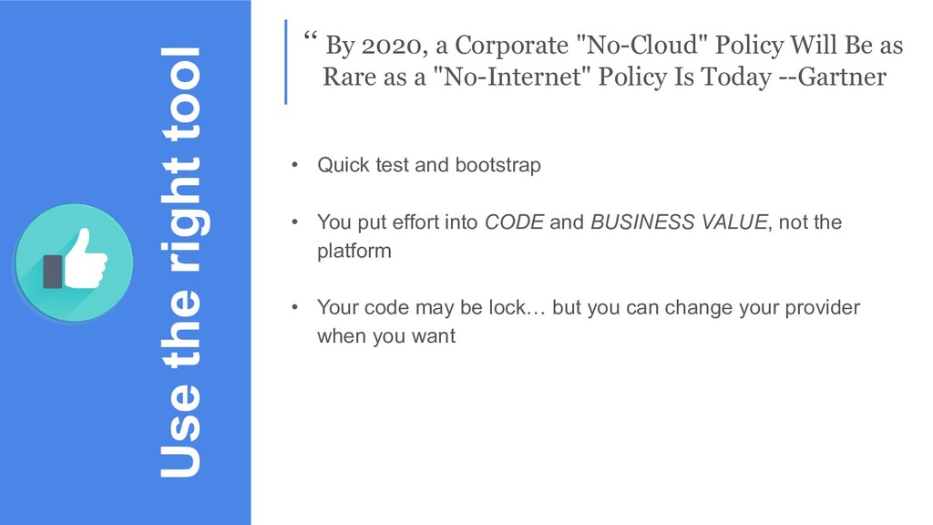 "Use the right tool '' By 2020, a Corporate ""No-..."