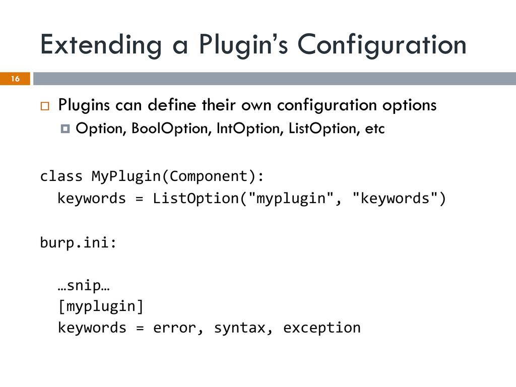 Extending a Plugin's Configuration 16 ¨ Plugi...