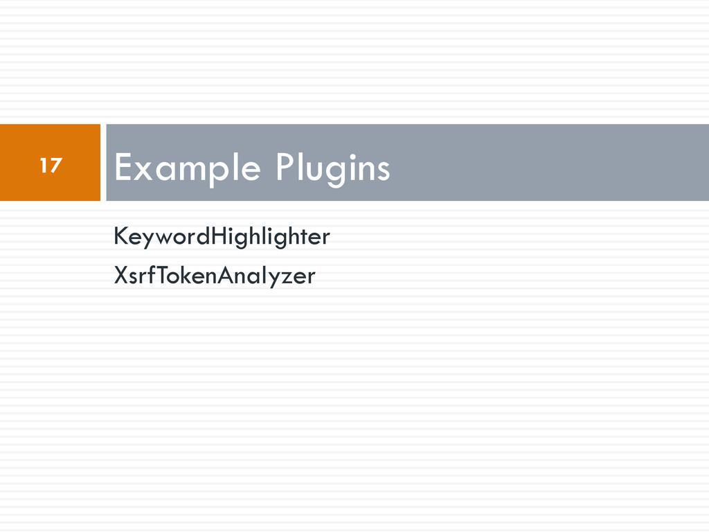 KeywordHighlighter XsrfTokenAnalyzer Example Pl...